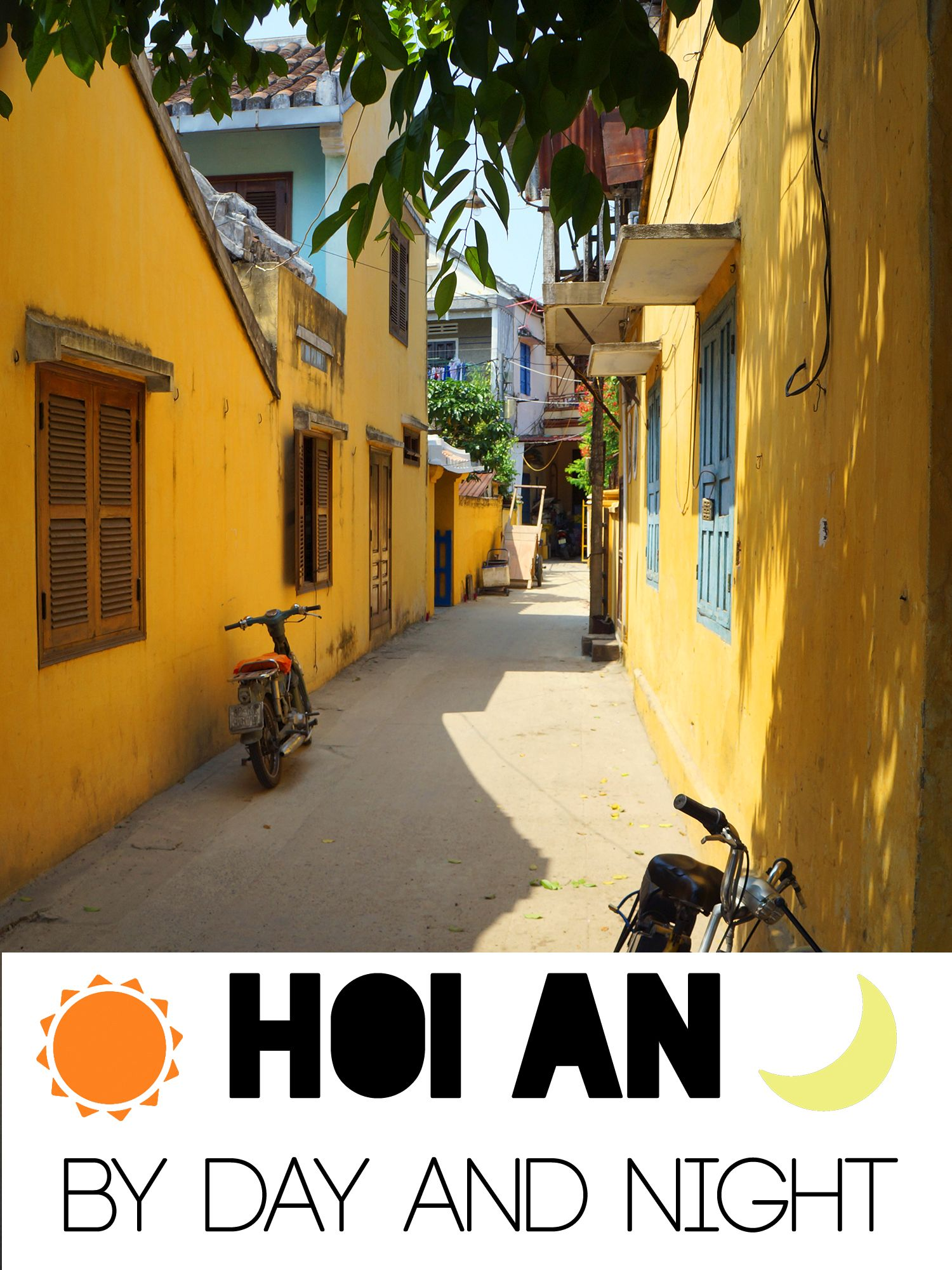 Hoi An By Day And Night Photo Essay Vietnam Travel Hoi An Vietnam