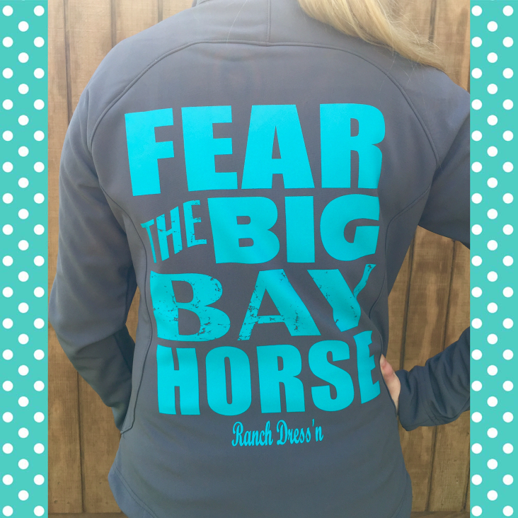 Fear the big bay horse soft shell jacket ranch dress 39 n for Ranch dress n rodeo shirts