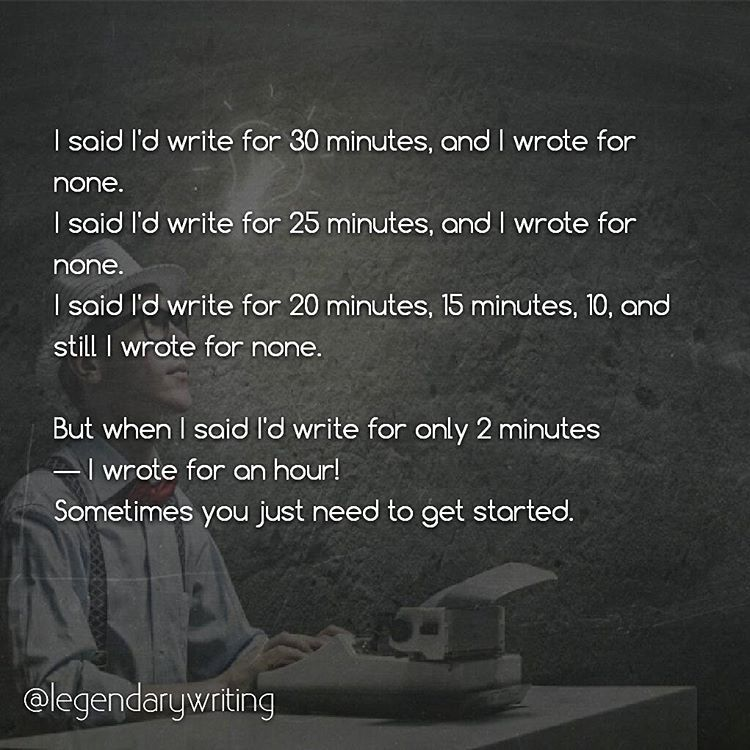 Sometimes you just have to get started! #writer #writers