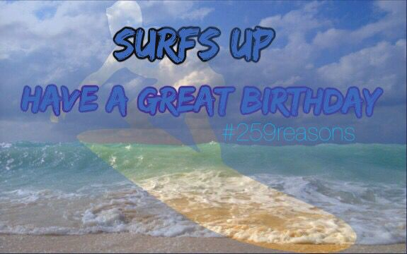 Surfs Up Happy Birthday Surfer Ocean Love With Images Time