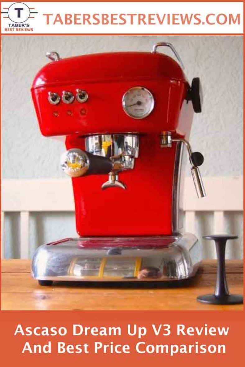 Ascaso Dream Up V3 Review And Best Price Comparison Taber S Best Reviews Has Tested And Reviewed The Ascaso Espresso Best Espresso Machine Cappuccino Machine