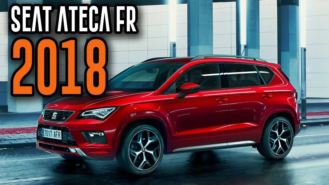 2018 Seat Ateca Fr Exclusively Designed Interior Exterior Cars