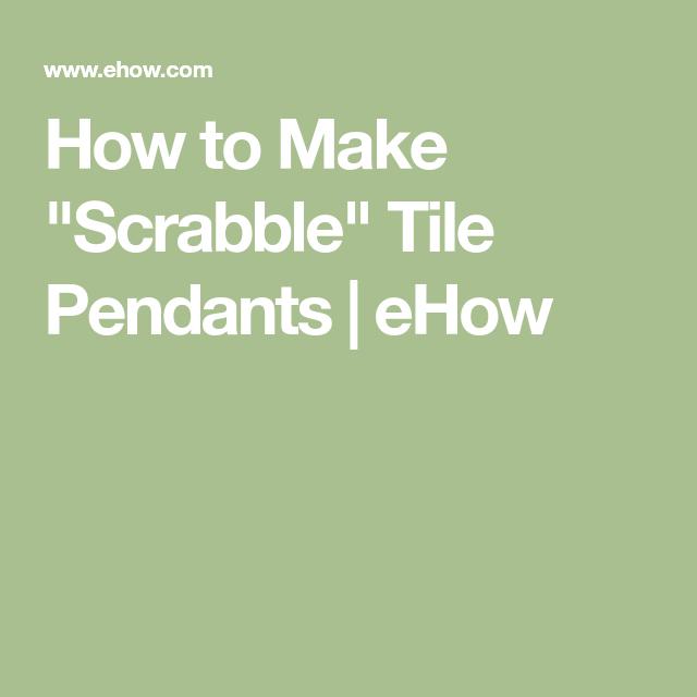How to make scrabble tile pendants scrabble tiles scrabble and how to make scrabble tile pendants aloadofball Choice Image