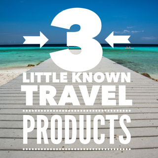 Try these 3 little known travel products for a simple, stress-free travel experience!