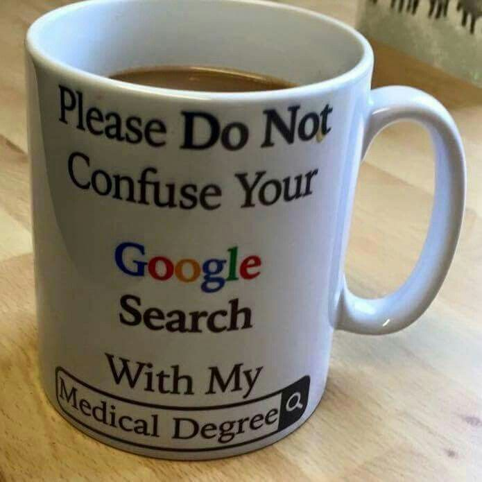 Please do not confuse your Google search with my medical degree