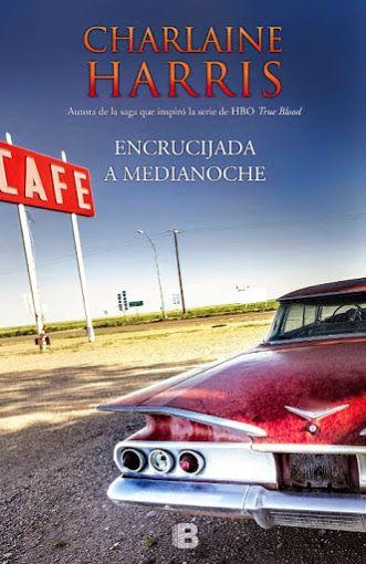 Encrucijada a medianoche - Charlaine Harris - Ediciones B. Fecha de publicación: 21 de enero de 2015