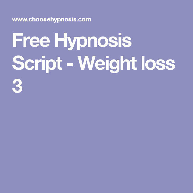 Free Hypnosis Script - Weight loss 3   Hypnosis Practitioner