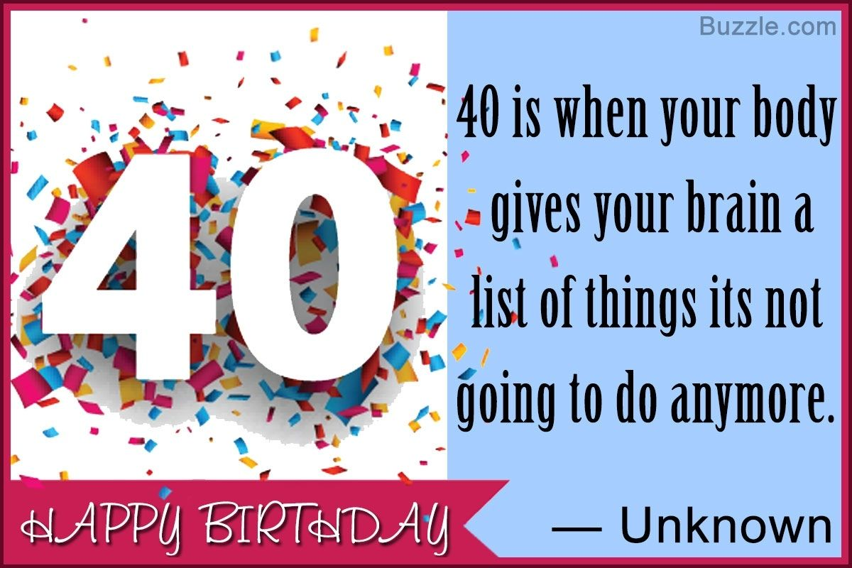 Funny 40th Birthday Quotes Pertaining To Birthday Ideas Birthday Ideas Make It 40th Birthday Quotes Funny 40th Birthday Quotes Happy Birthday Funny