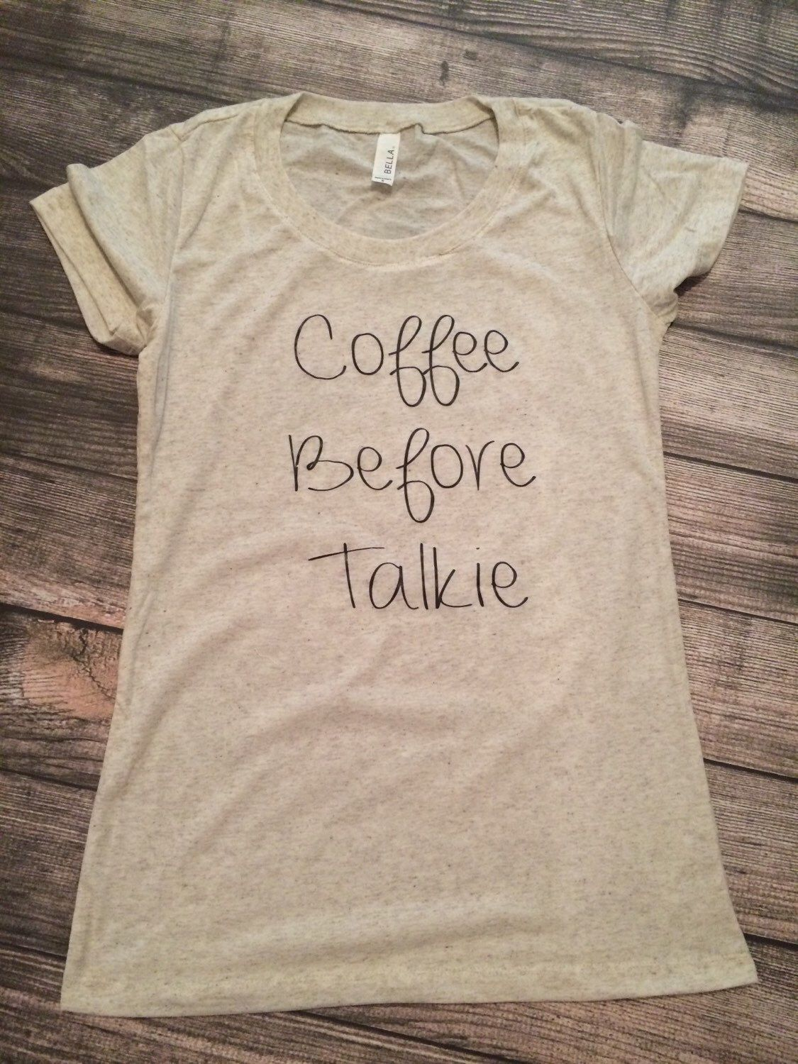 SALE - Coffee Before Talkie, women's tshirt, coffee shirt, morning coffee tshirt, womens clothes, women's shirts, coffee tee by Twelve20Designs on Etsy https://www.etsy.com/ca/listing/230281098/sale-coffee-before-talkie-womens-tshirt