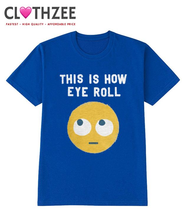 This is How Eye Roll TShirt from clothzee.com This t-shirt is Made