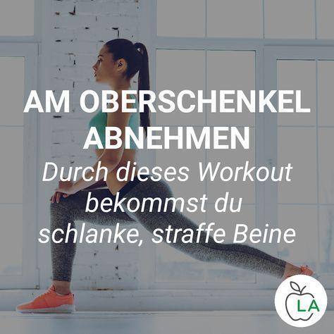 Am Oberschenkel abnehmen - Beine straffen durch effektive Übungen und Ernährung - Fitness trainingsp...
