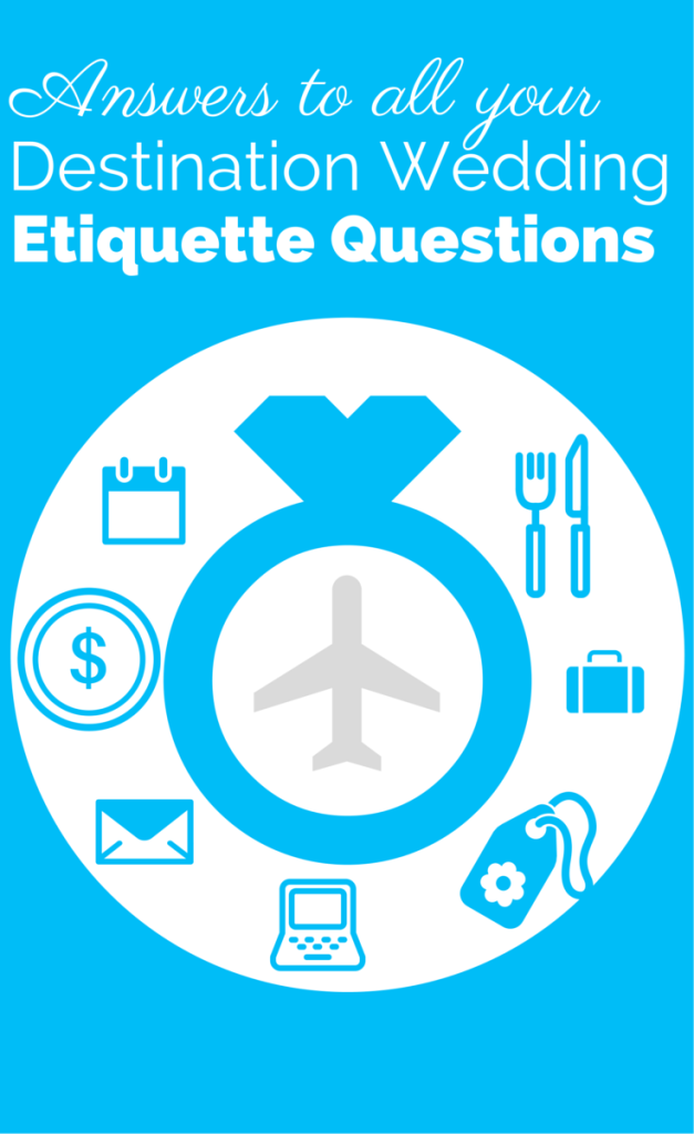 all your destination wedding etiquette questions answered etiquette qa on invitations shower bridal party who pays tipping much more
