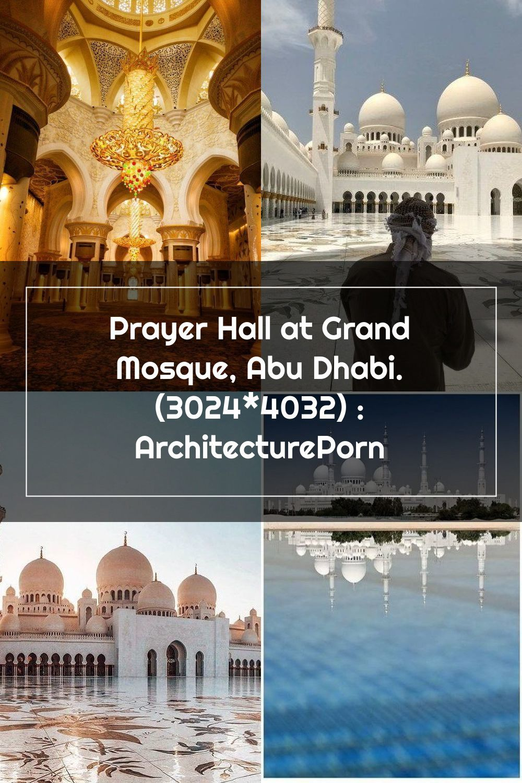 Prayer Hall At Grand Mosque Abu Dhabi 3024 4032 Architectureporn In 2020 Mosque Grand Mosque Grands