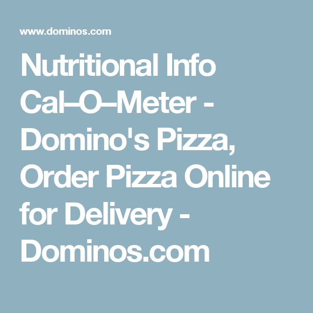 Nutritional Info Cal–O–Meter - Domino's Pizza, Order Pizza Online ...