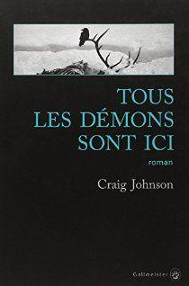 Tous les démons sont ici par Craig Johnson