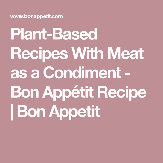 Recipes using meat as a condiment