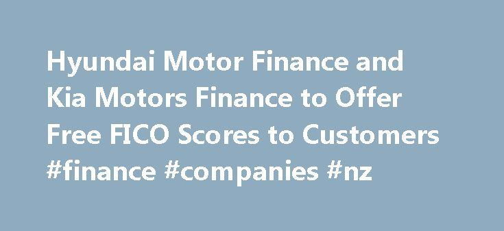 Hyundai Motor Finance And Kia Motors Finance To Offer Free FICO Scores To  Customers #finance