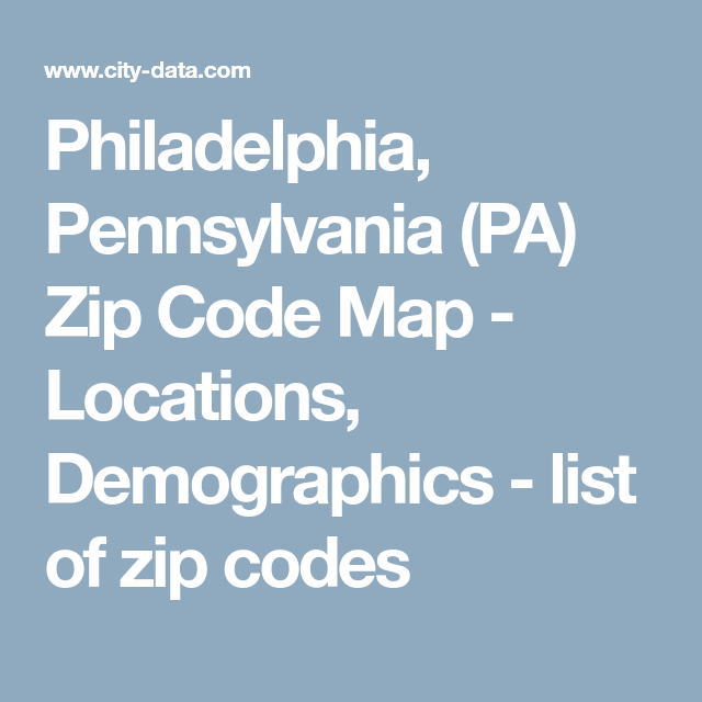 Philadelphia, Pennsylvania (PA) Zip Code Map - Locations ... on