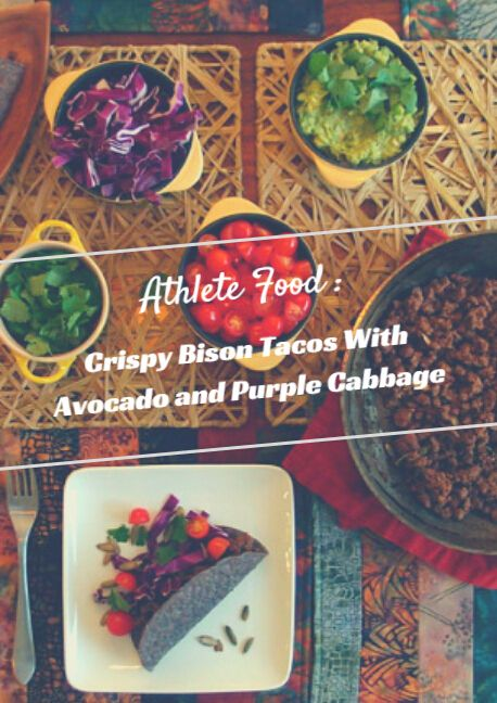 Athlete Food: Crispy Bison Tacos With Avocado and Purple Cabbage #athletefood