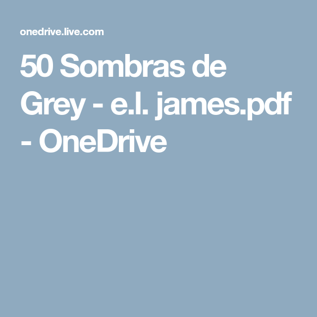 50 Sombras De Grey E L James Pdf Onedrive Libros Sombras De Grey Sombras Y 50 Sombras