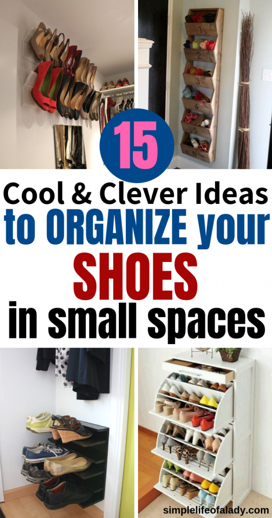 27 Cool Clever Shoe Storage For Small Spaces Simple Life Of A Lady Shoe Storage Small Space Closet Shoe Storage Small Space Clothing Storage