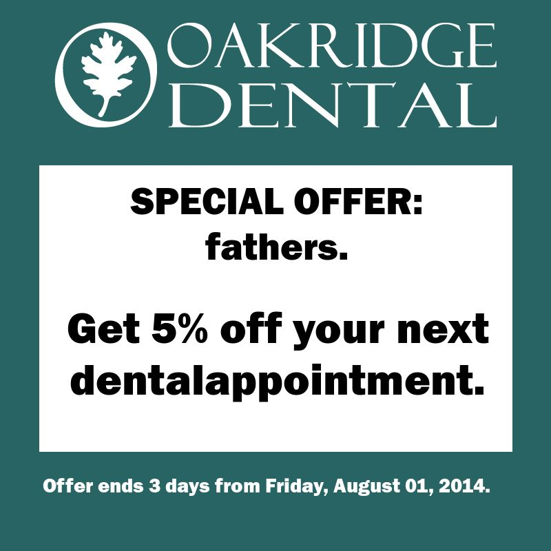 Another special offer from Oakridge Dental For all