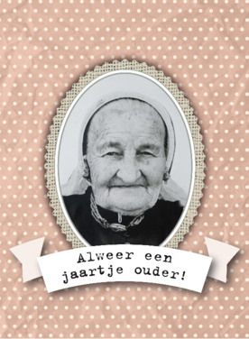 Oude Dame In Fotolijstje Wishes Pinterest Birthday Wishes