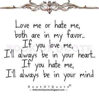 Love Me Or Hate Me Depend On You But Both Also In My Favors Hahaha