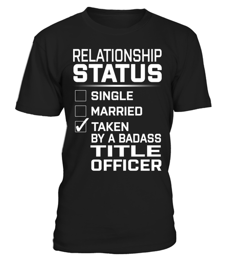 "# Title Officer - Relationship Status .  Special Offer, not available anywhere else!      Available in a variety of styles and colors      Buy yours now before it is too late!      Secured payment via Visa / Mastercard / Amex / PayPal / iDeal      How to place an order            Choose the model from the drop-down menu      Click on ""Buy it now""      Choose the size and the quantity      Add your delivery address and bank details      And that's it!"