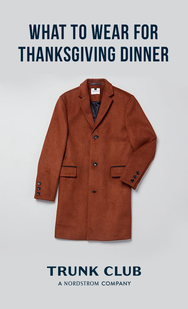3ef4c2323591 What to Wear for Thanksgiving Dinner: Keep in mind that your outerwear is  also part of the outfit. To navigate two different takes on men's  Thanksgiving ...