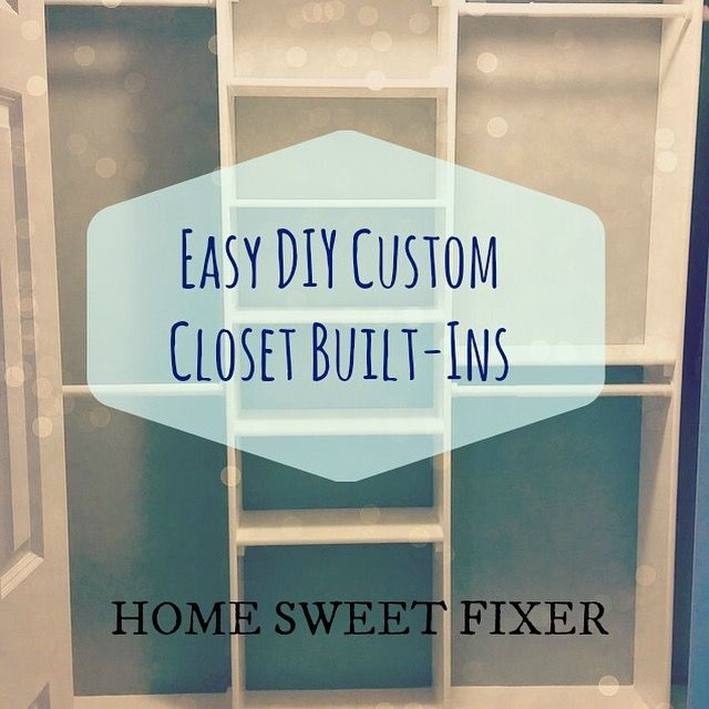 EASY DIY CUSTOM CLOSET BUILT-INS