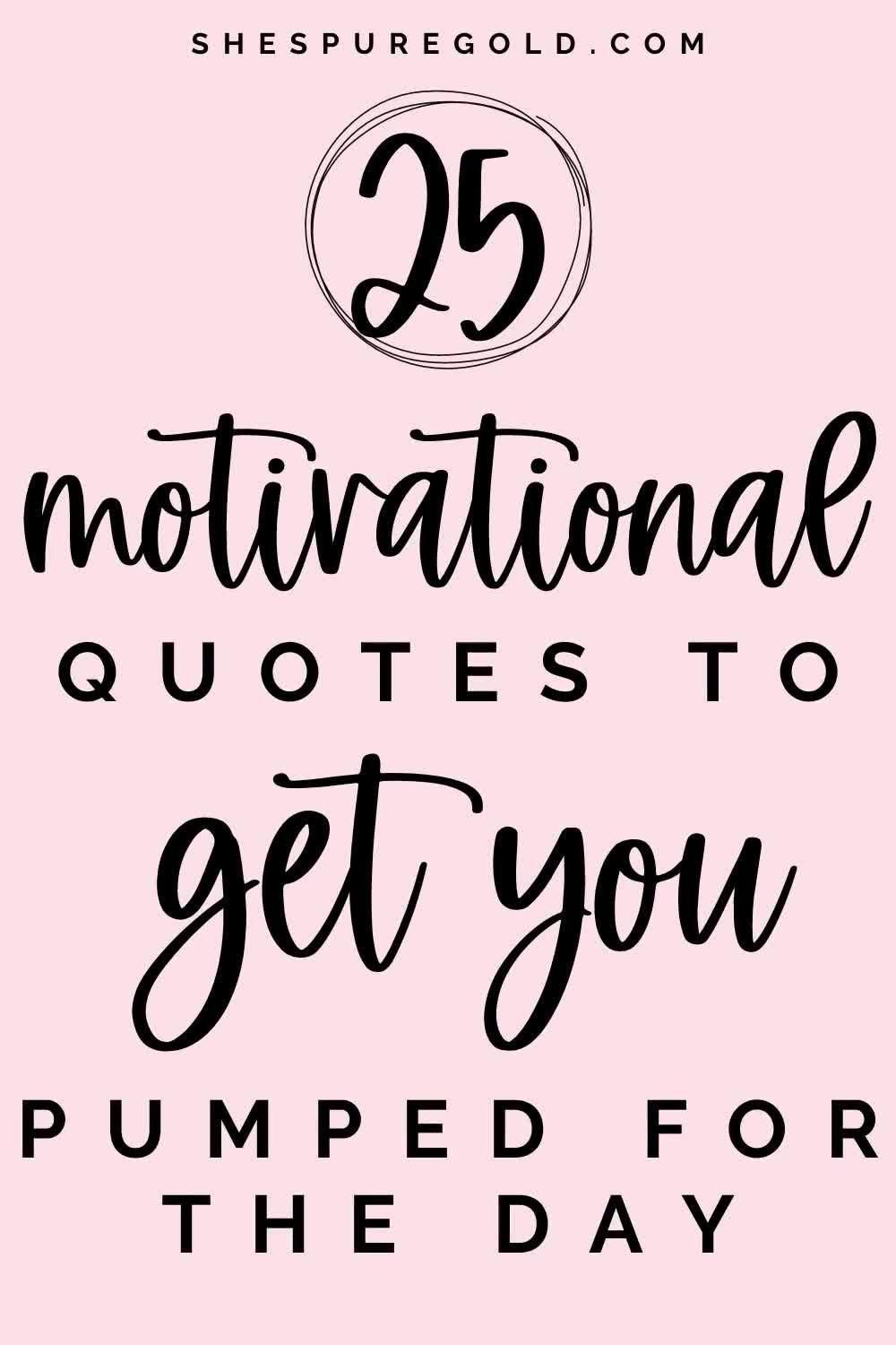 25 Motivational Quotes for positive and good vibes