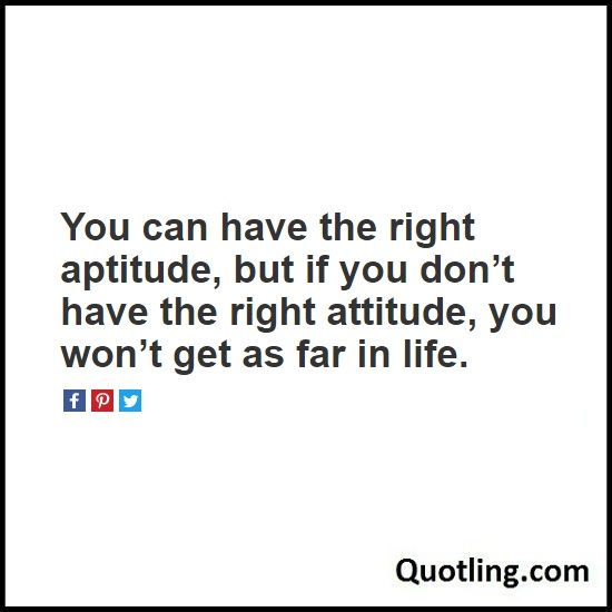 You can have the right aptitude, but if you don't have the right attitude, you won't get as far in life - Joel Osteen Quote