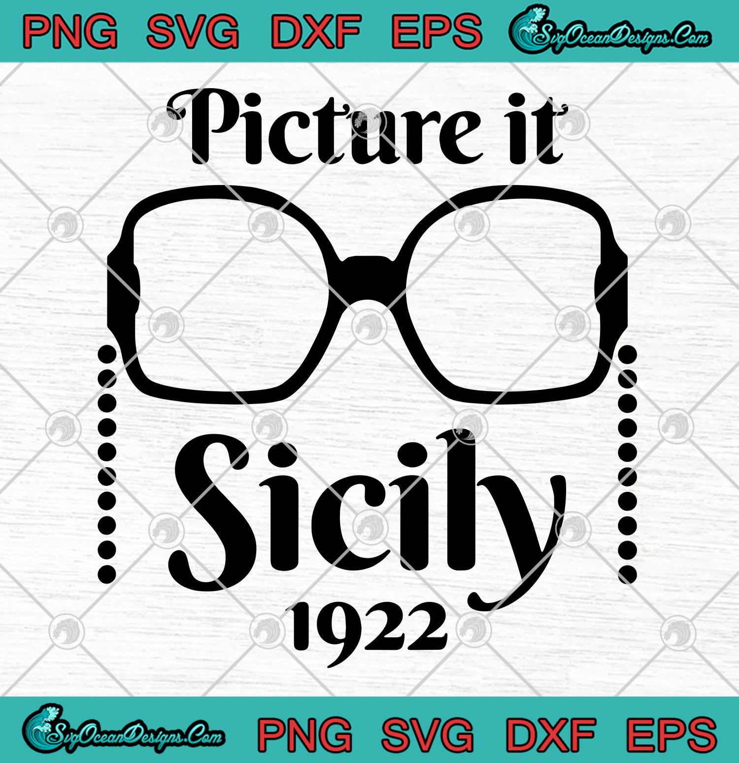 Picture it Sicily 1922 – Great Gift for Golden Girls Friends SVG PNG EPS DXF Cricut silhouette cameo 3