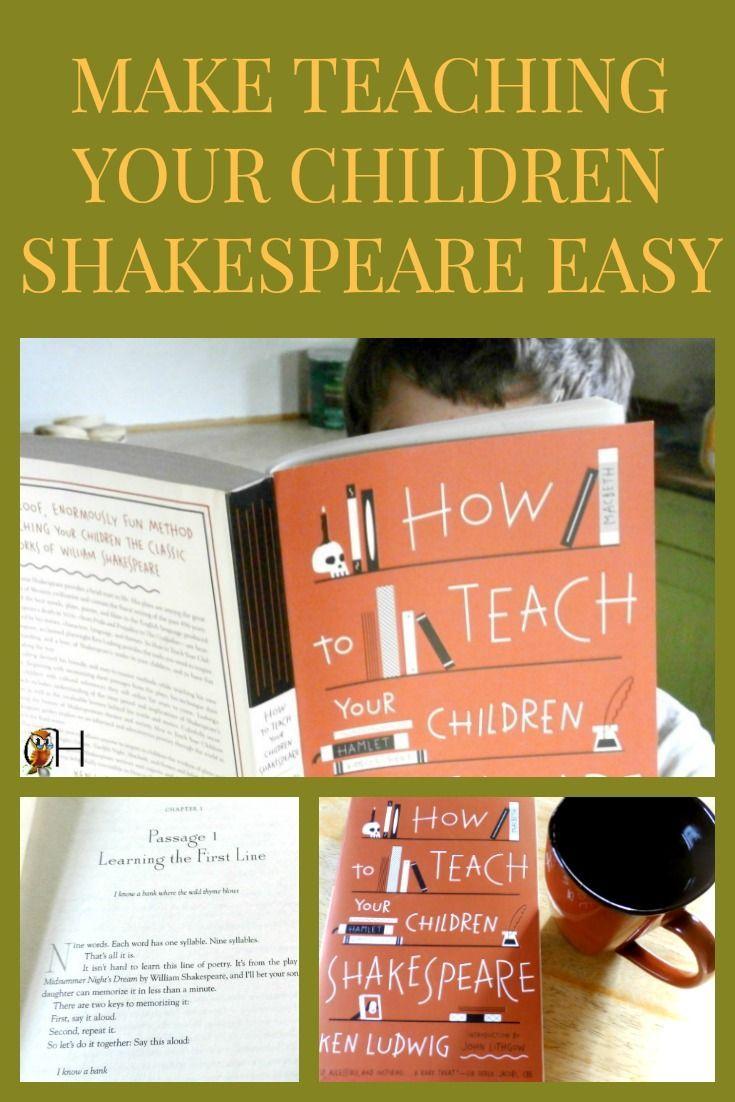 Make Teaching Your Children Shakespeare Easy Teaching Shakespeare Classical Education Homeschool Classical Homeschool