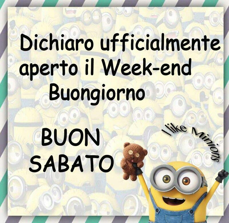 Week End Minions Sabato Buongiorno Buon Sabato Sabato