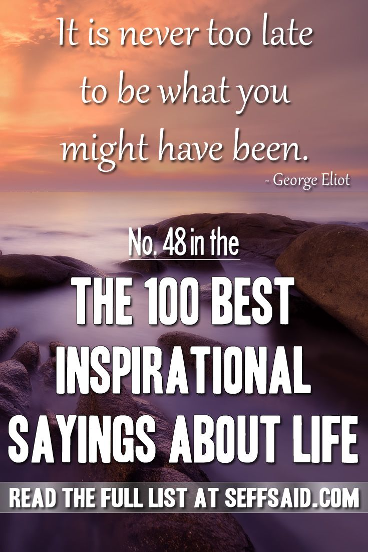 100 Best Inspirational Sayings About Life | Inspiring ...