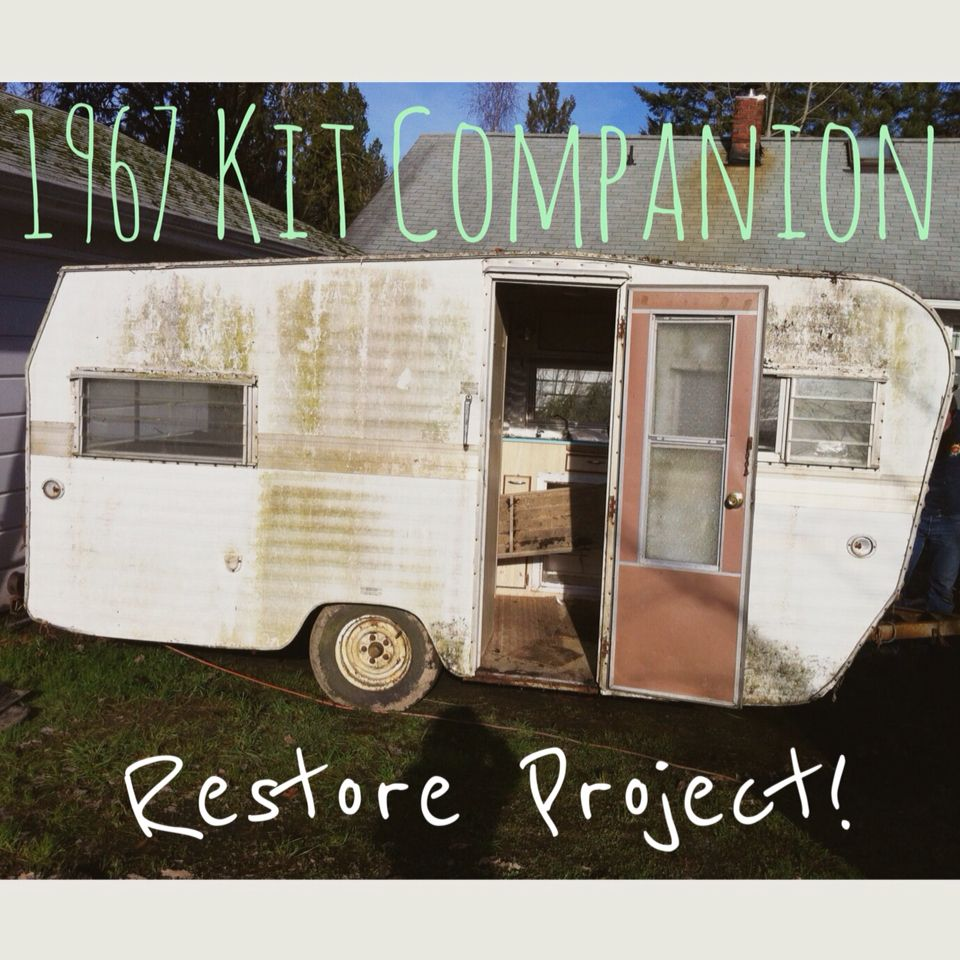 Restoring A Vintage Travel Trailer 1967 Kit Companion Camper