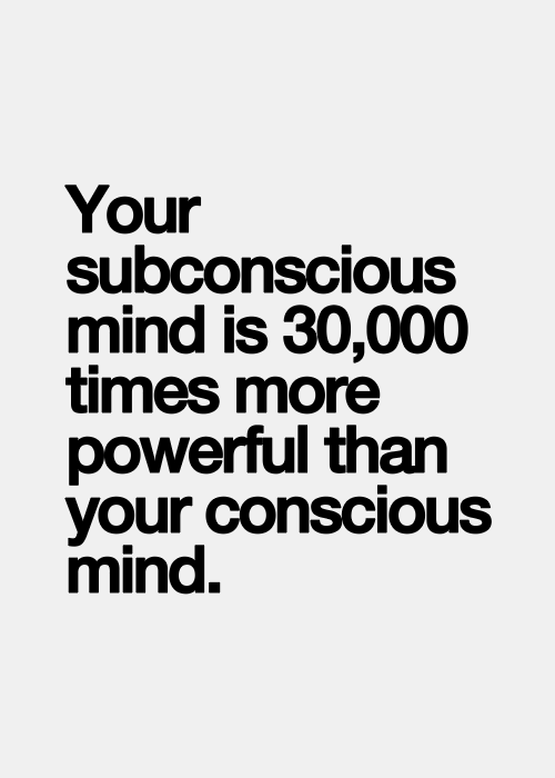Your Subconscious Mind Is 30000 Times More Powerful Than Your