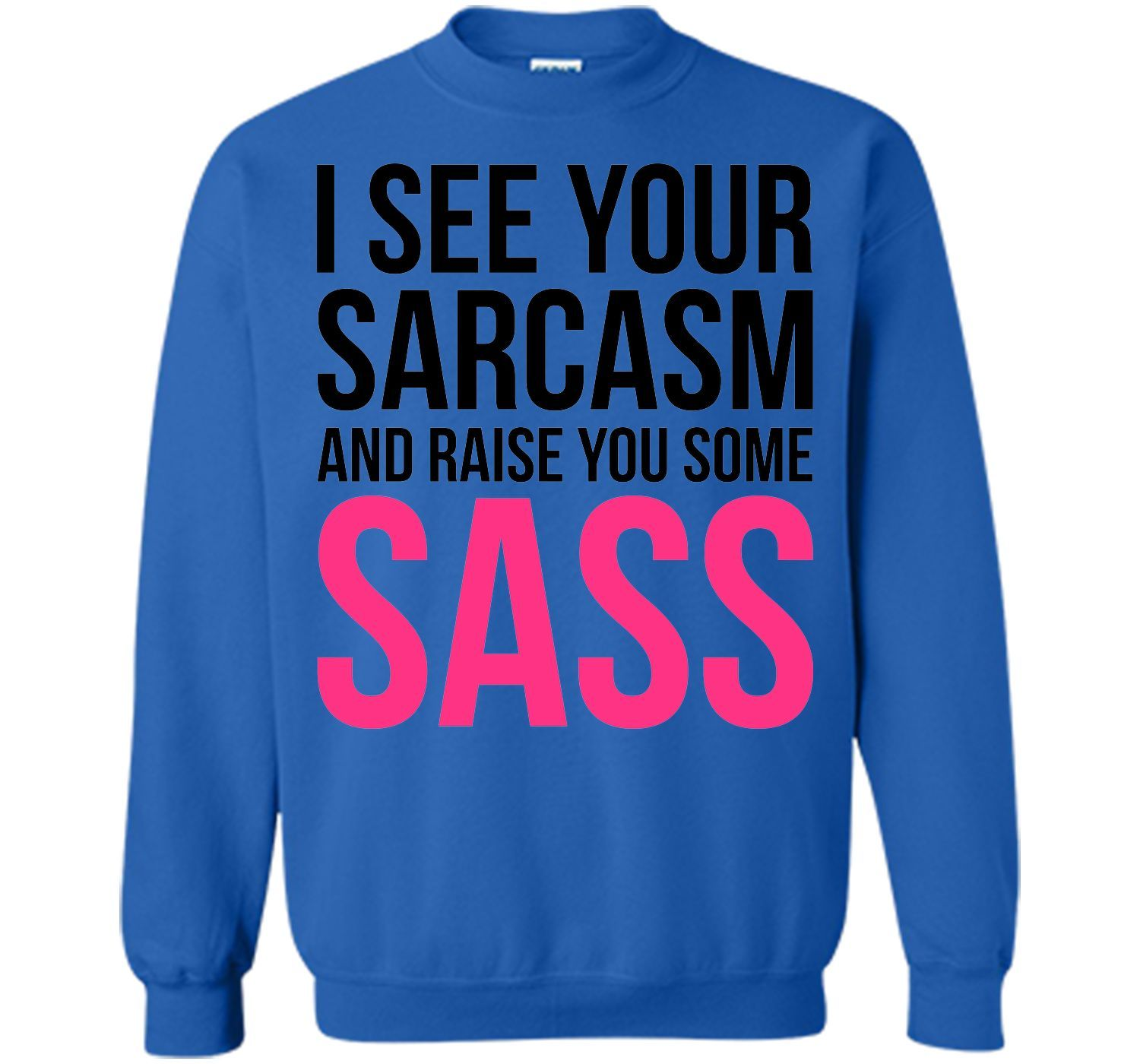 Raise You Sass Funny Quote T-Shirt