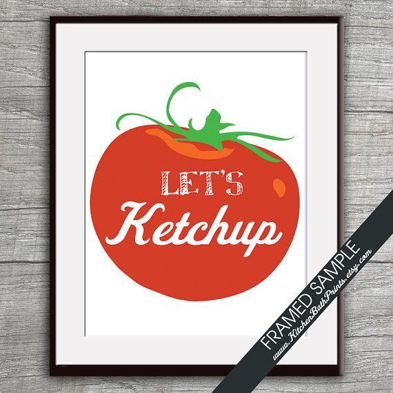 Let's Ketchup (Red Tomato) - Art Print (Featured in White) Funny Kitchen Art Prints / Customizable