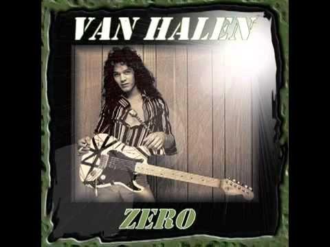 Van Halen Zero Full Album 1977 Eddie Van Halen Van Halen Halen