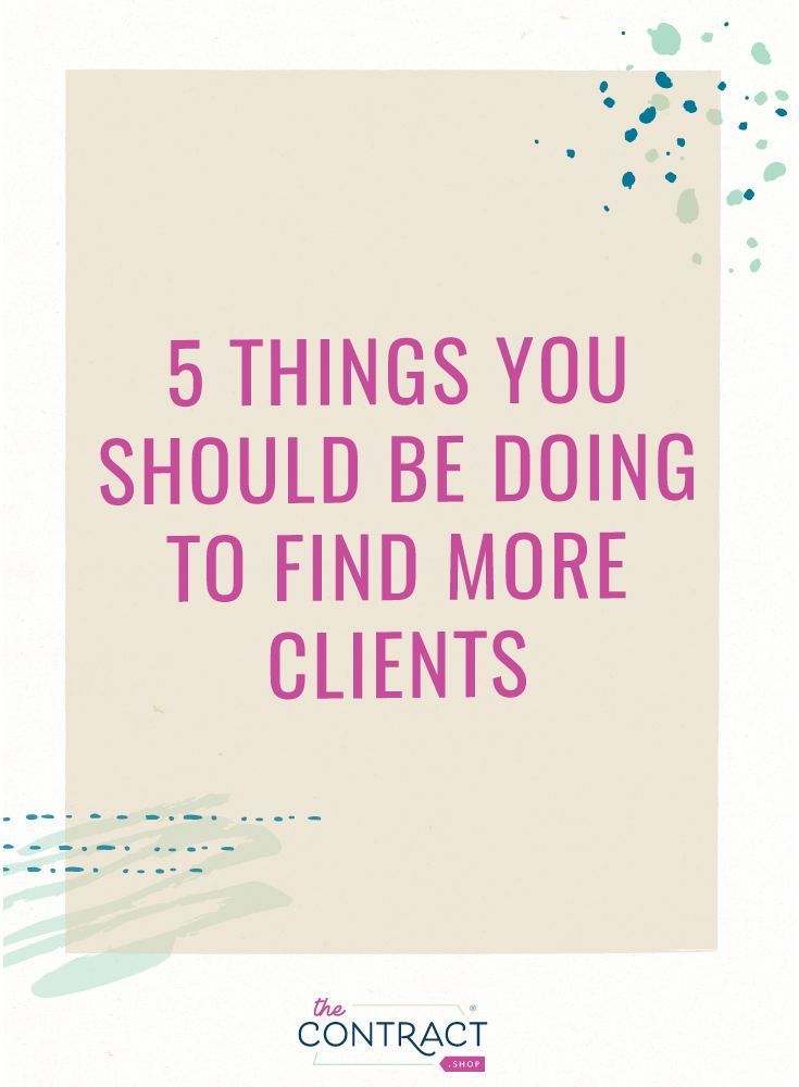 5 ways to ensure you consistently have clients business