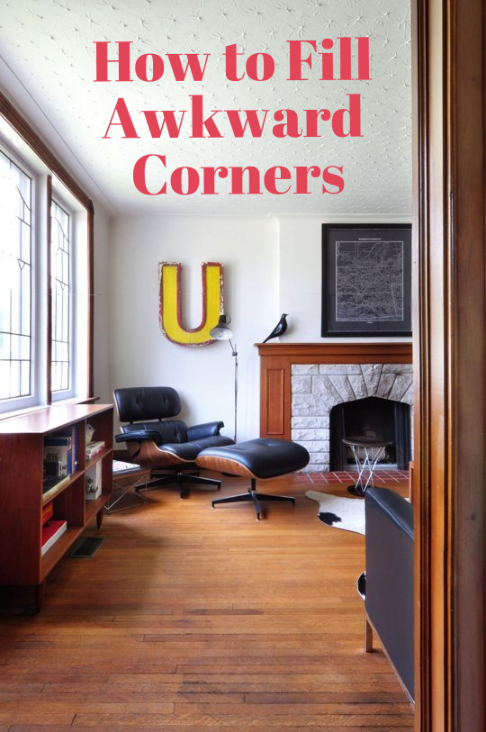 Do It Yourself Home Design: 12 Ways To Fill Empty, Awkward Corners