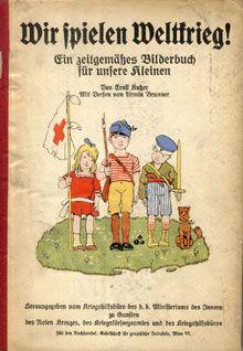 Ein Kinderbuch aus der Zeit des Ersten Weltkriegs. Titel: Wir spielen Weltkrieg