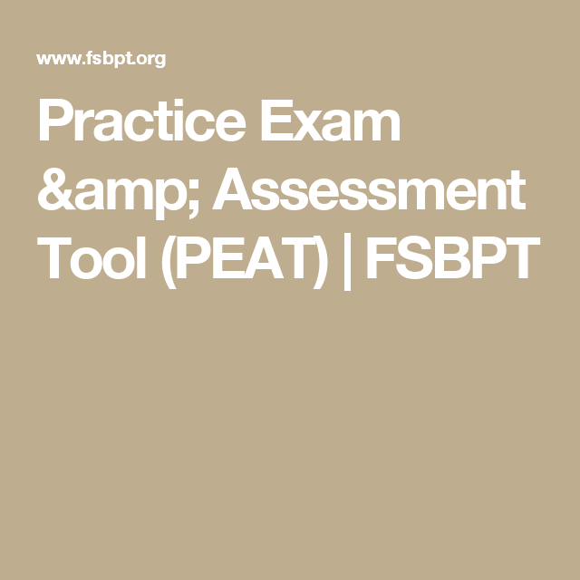 Practice Exam & Assessment Tool (PEAT) | FSBPT | Physical