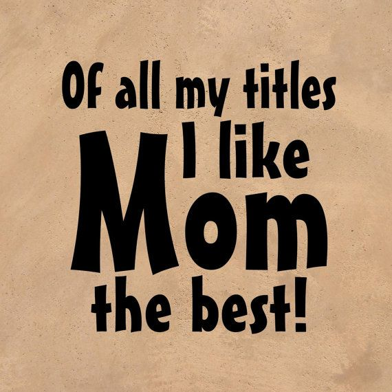 Mothers Day Quote Of All My Titles I Like MOM by thevinylwallart, $11.99