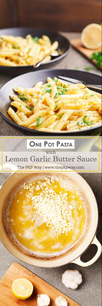 One Pot Pasta with Lemon Garlic Butter Sauce | The PKP Way