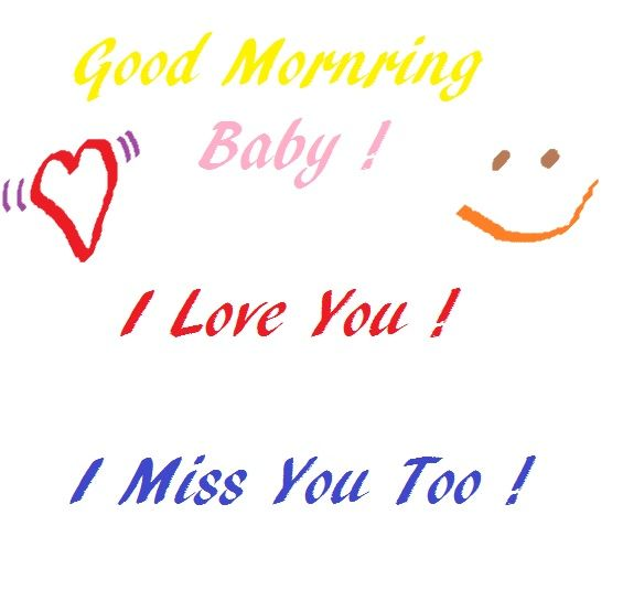 Good Morning Sweetheart I Missed You Last Night I Still Love You Just So You Know Lusm Flirty Good Morning Quotes Good Night Quotes Good Morning My Love