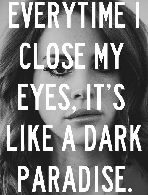 cada vez que cierro los ojos, es como un paraíso oscuro